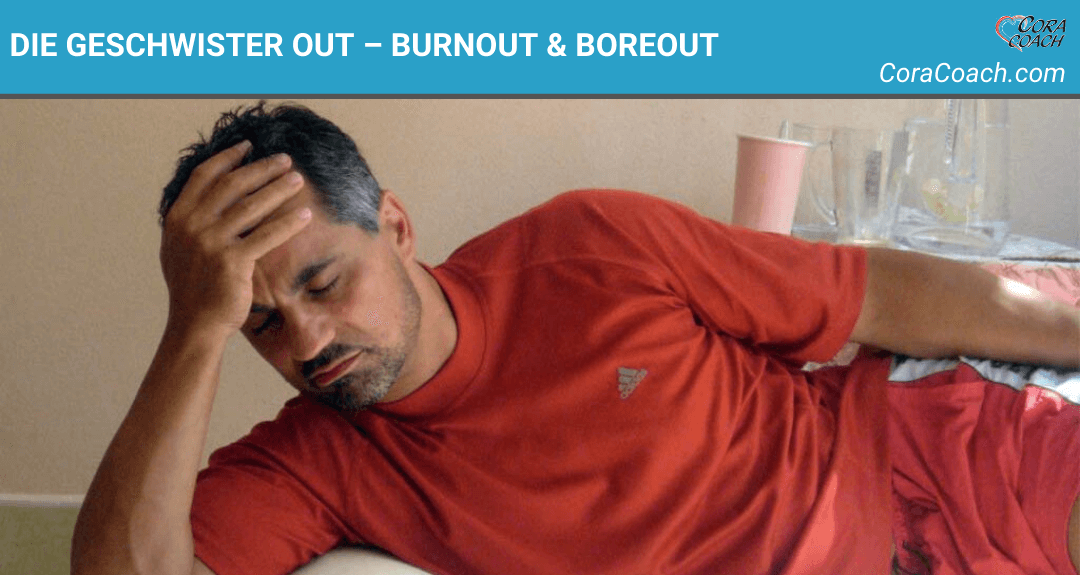 Die Geschwister Out – Burnout & Boreout